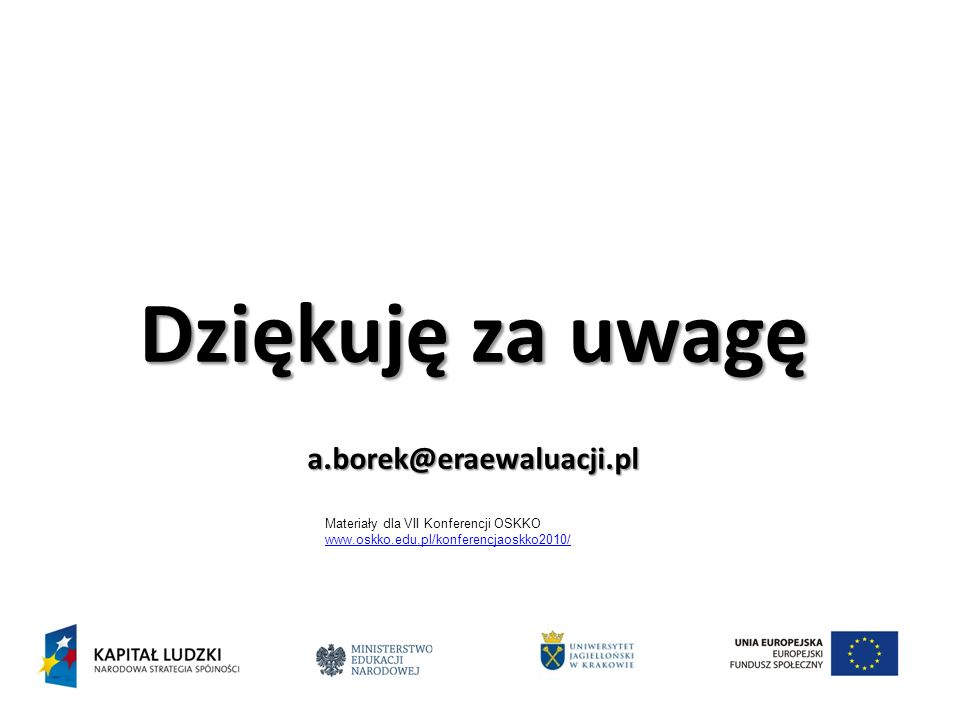 Dziękuję za uwagę a.borek@eraewaluacji.pl