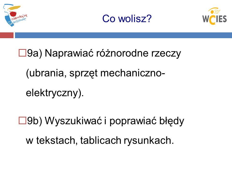 9b) Wyszukiwać i poprawiać błędy w tekstach, tablicach rysunkach.
