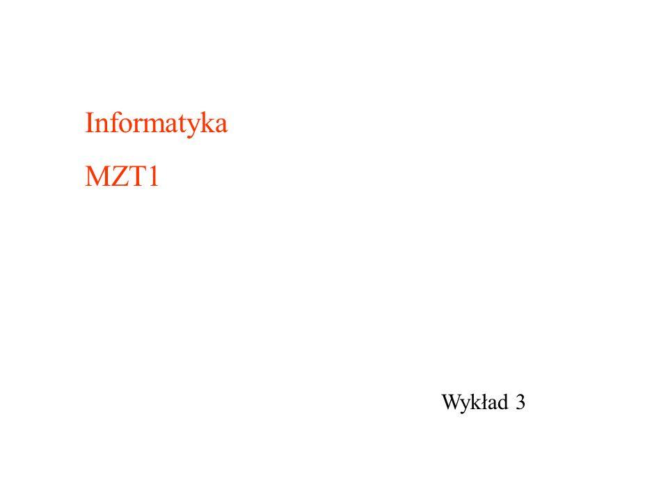 Informatyka MZT1 Wykład 3
