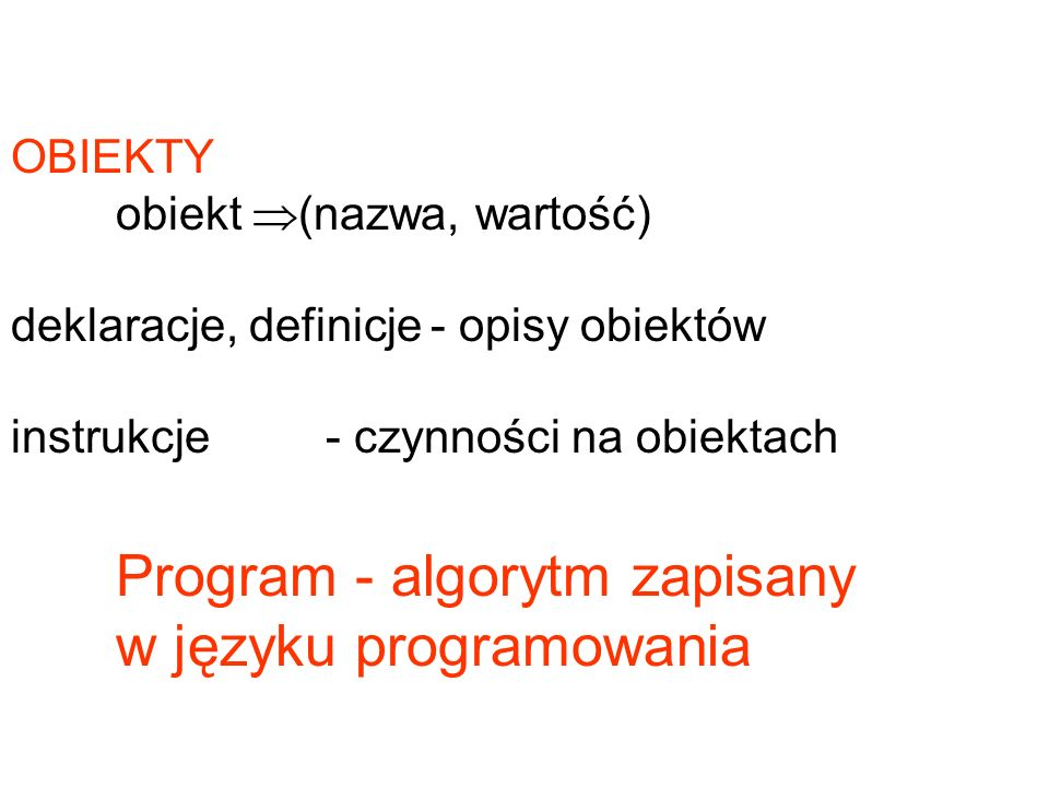 Program - algorytm zapisany w języku programowania