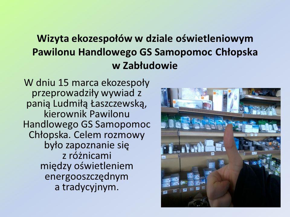 Wizyta ekozespołów w dziale oświetleniowym Pawilonu Handlowego GS Samopomoc Chłopska w Zabłudowie