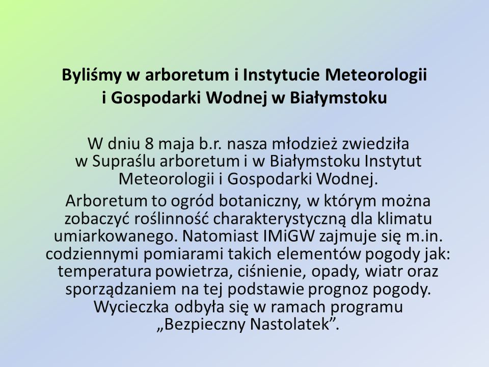 Byliśmy w arboretum i Instytucie Meteorologii i Gospodarki Wodnej w Białymstoku
