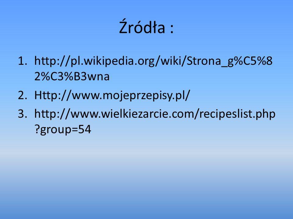 Źródła : http://pl.wikipedia.org/wiki/Strona_g%C5%82%C3%B3wna