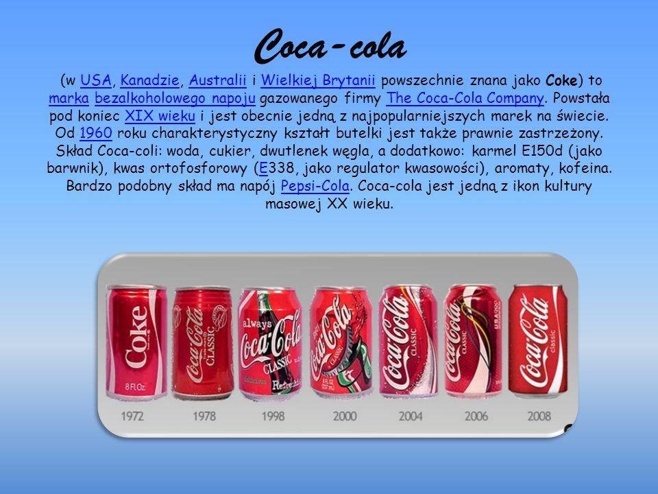 Coca-cola (w USA, Kanadzie, Australii i Wielkiej Brytanii powszechnie znana jako Coke) to marka bezalkoholowego napoju gazowanego firmy The Coca-Cola Company.