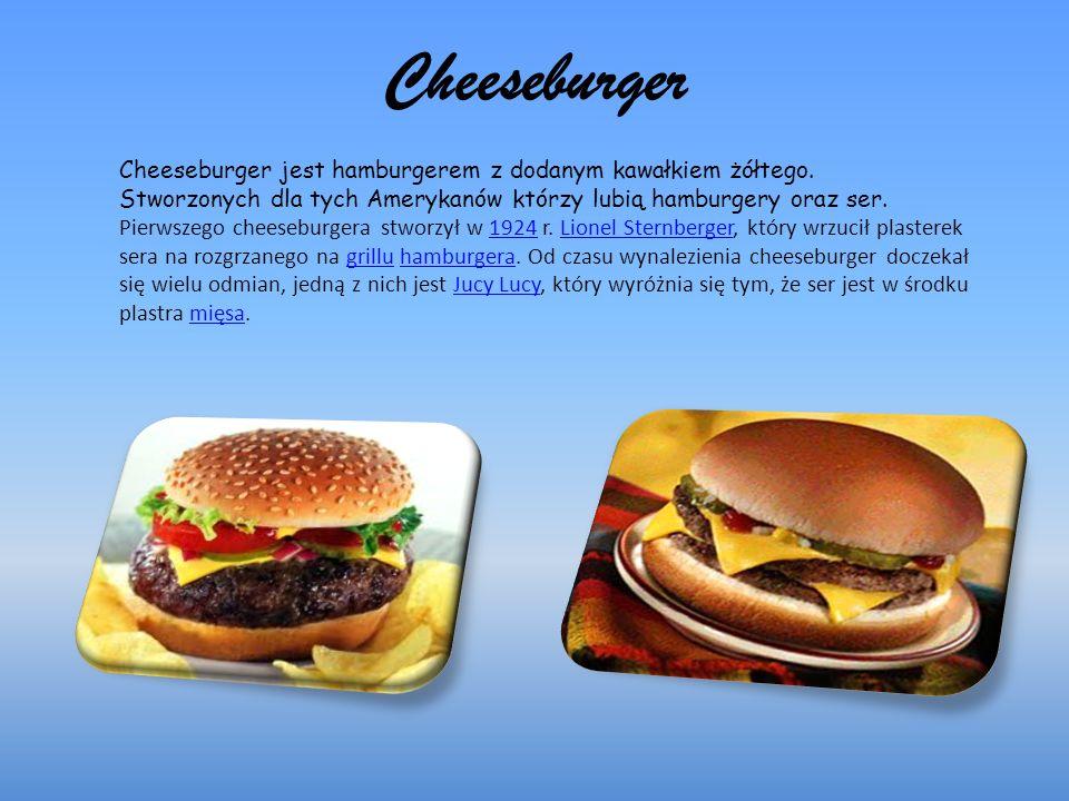 Cheeseburger Cheeseburger jest hamburgerem z dodanym kawałkiem żółtego.
