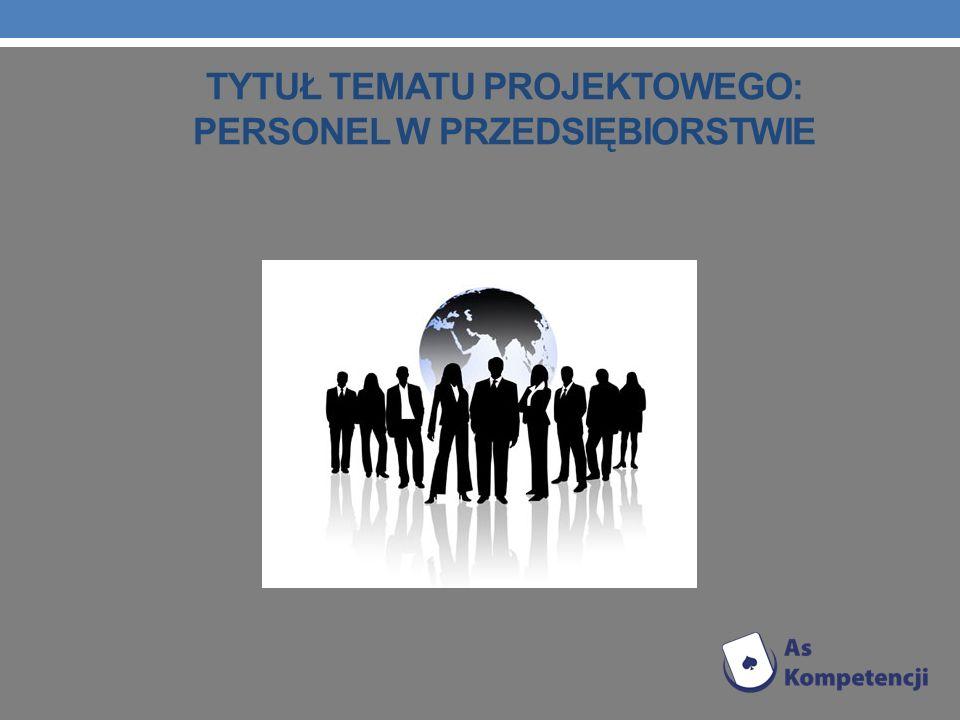Tytuł tematu projektowego: personel w przedsiębiorstwie