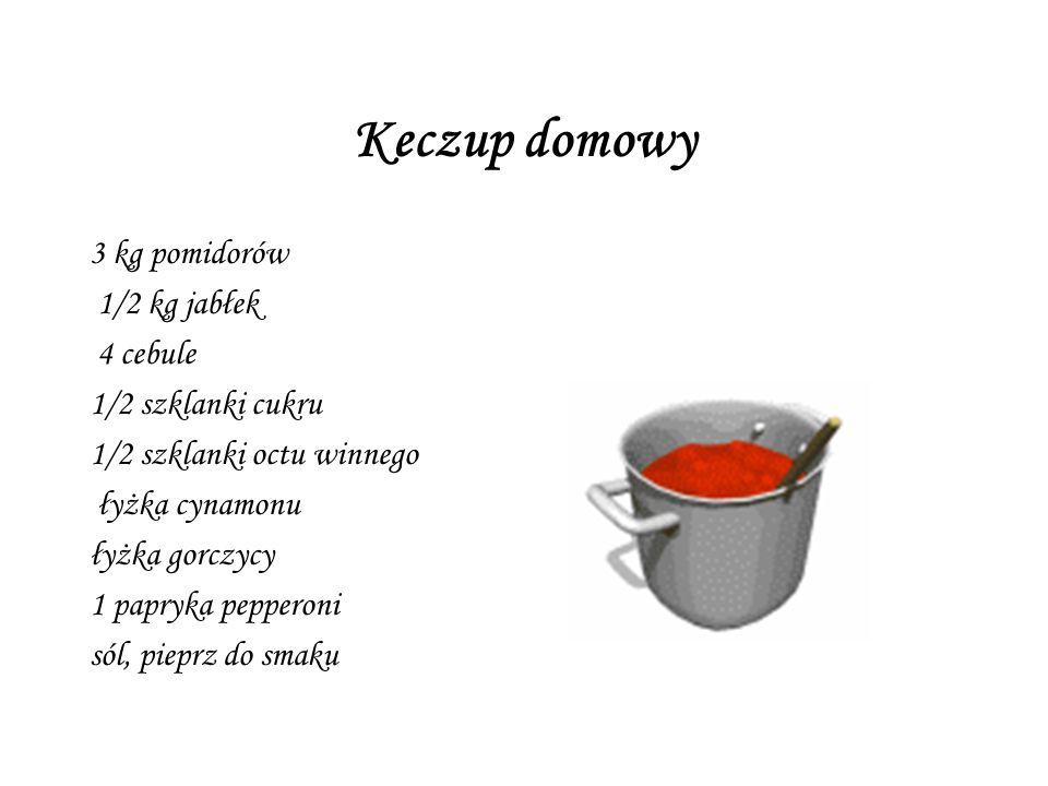Keczup domowy 3 kg pomidorów 1/2 kg jabłek 4 cebule 1/2 szklanki cukru