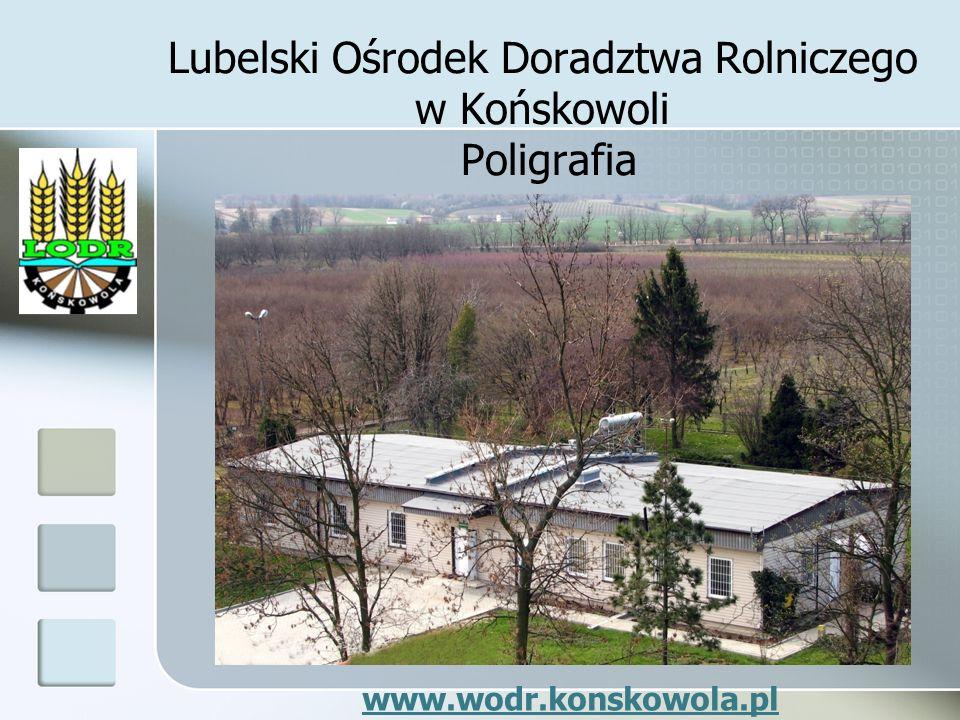 Lubelski Ośrodek Doradztwa Rolniczego w Końskowoli Poligrafia