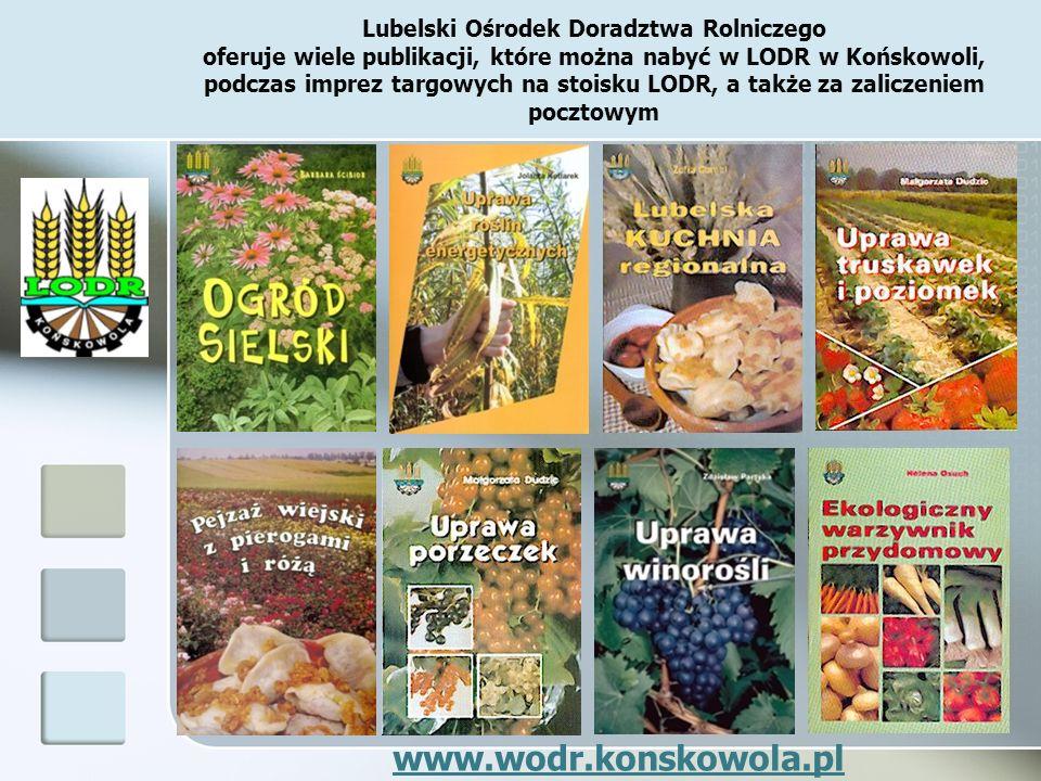 Lubelski Ośrodek Doradztwa Rolniczego oferuje wiele publikacji, które można nabyć w LODR w Końskowoli, podczas imprez targowych na stoisku LODR, a także za zaliczeniem pocztowym