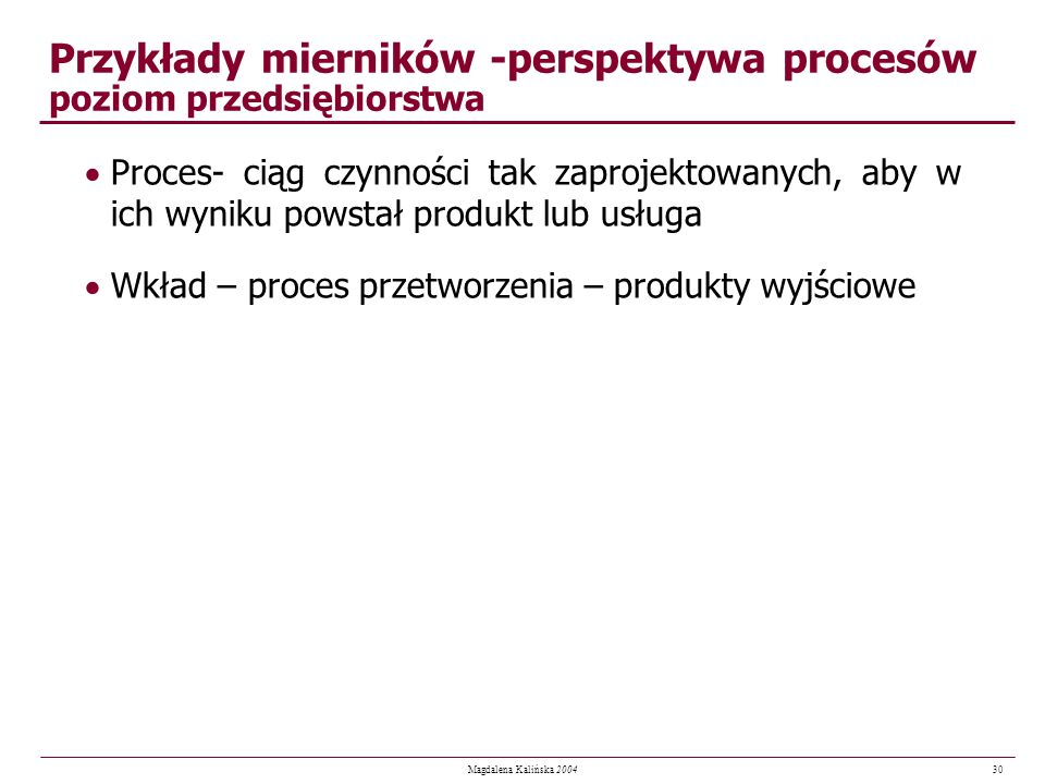 Przykłady mierników -perspektywa procesów poziom przedsiębiorstwa