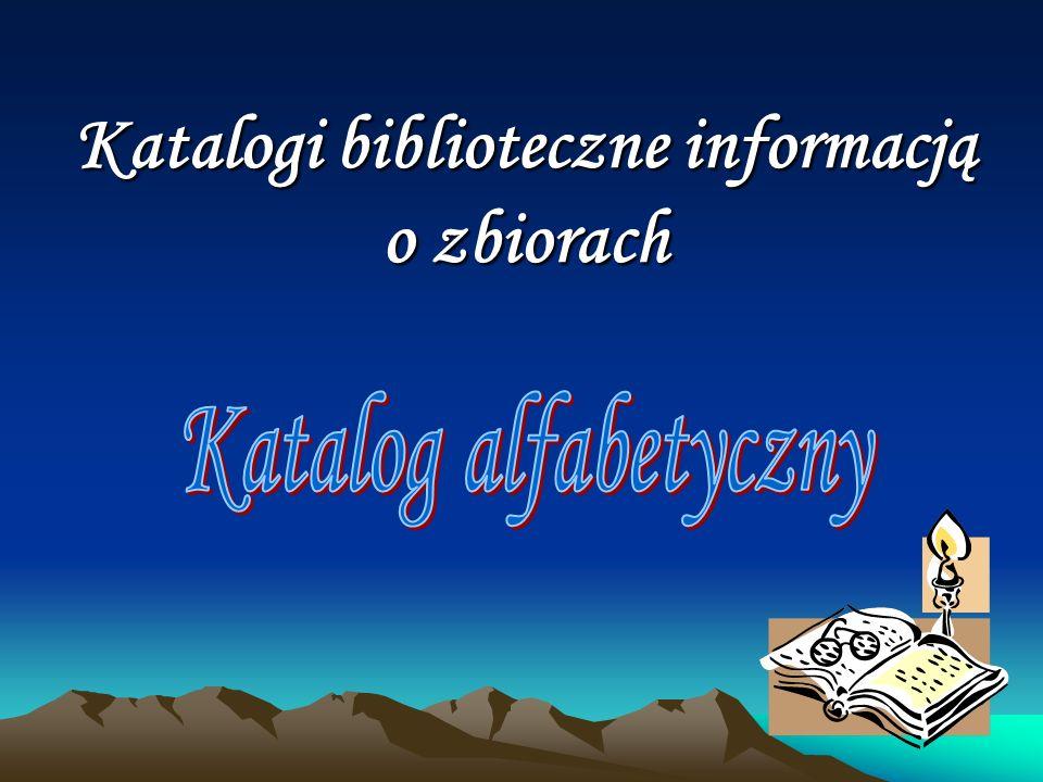 Katalogi biblioteczne informacją o zbiorach