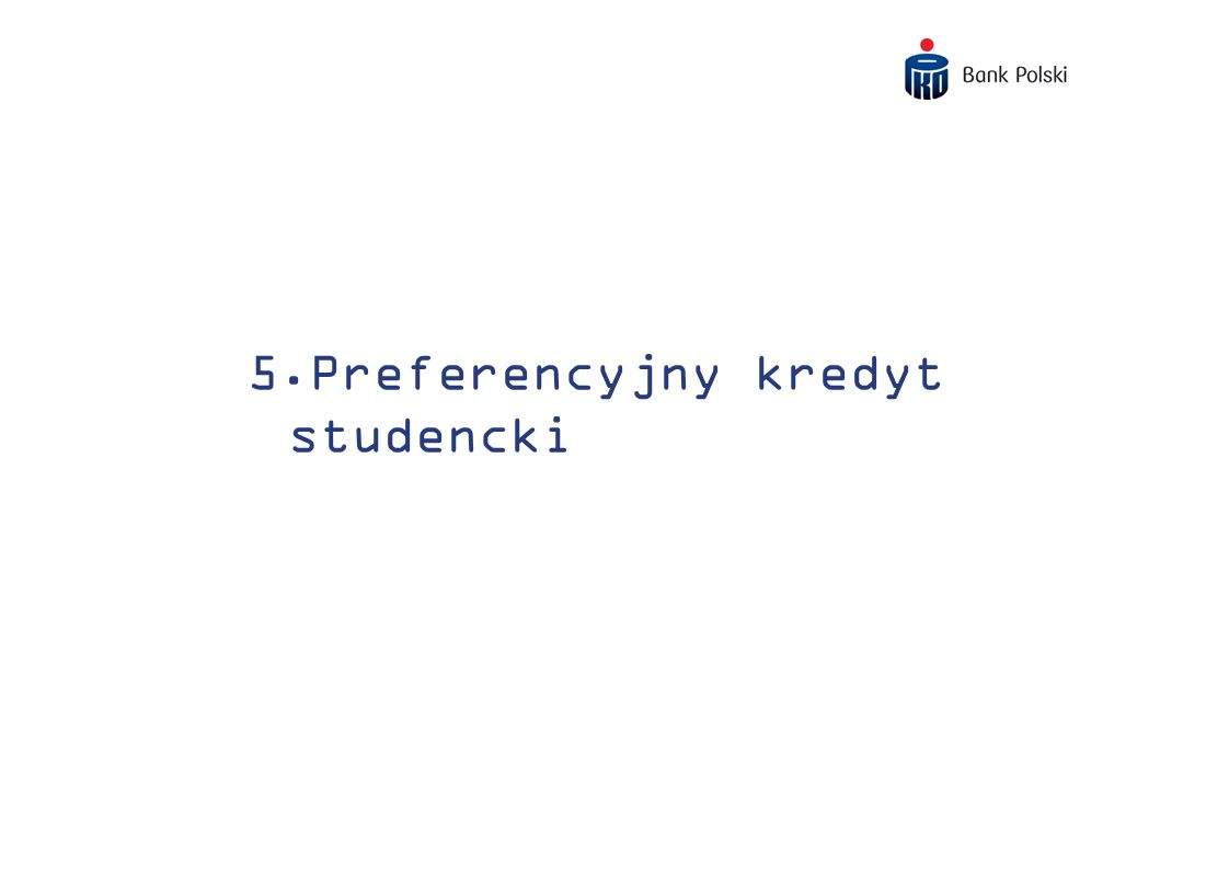 5.Preferencyjny kredyt studencki