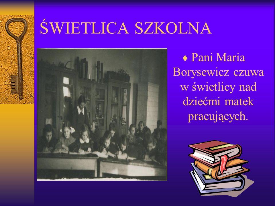 Pani Maria Borysewicz czuwa w świetlicy nad dziećmi matek pracujących.