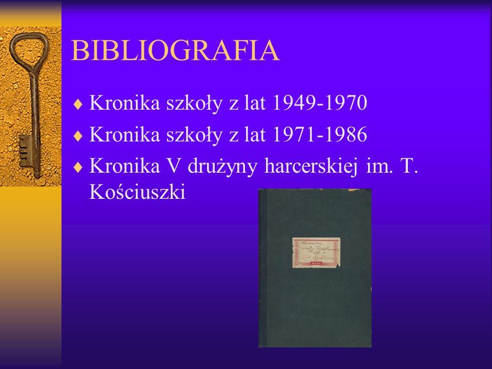 BIBLIOGRAFIA Kronika szkoły z lat 1949-1970