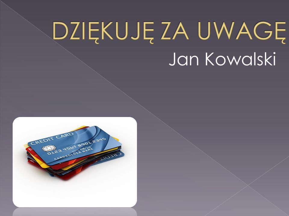 DZIĘKUJĘ ZA UWAGĘ Jan Kowalski