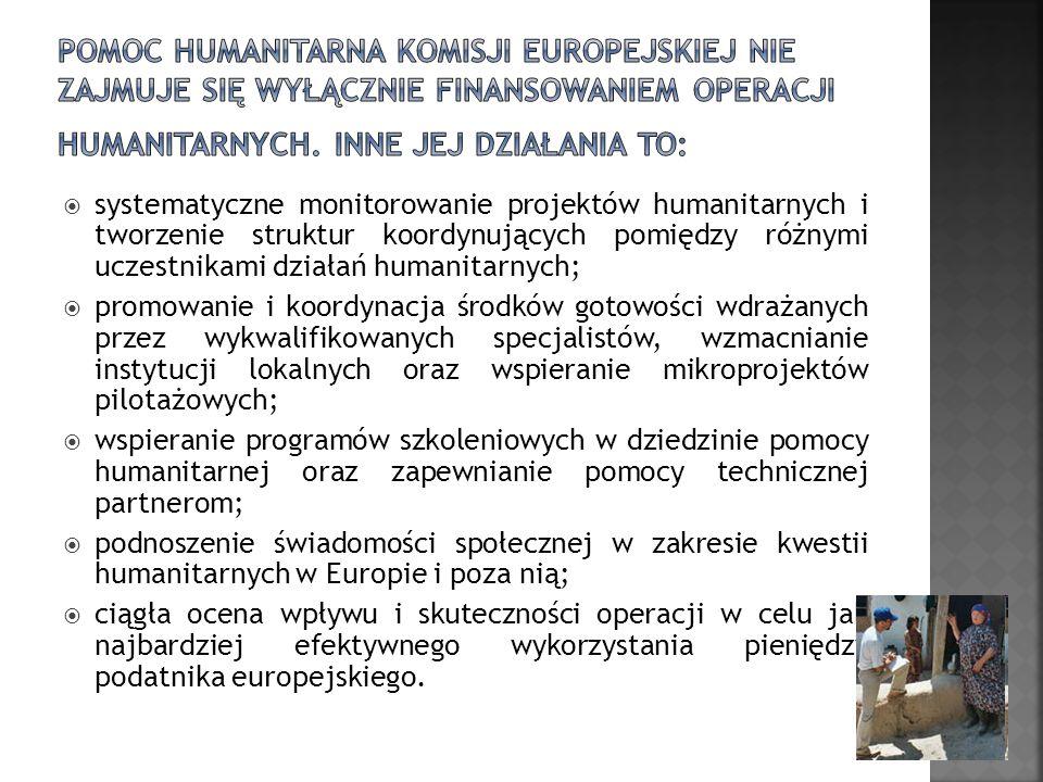 Pomoc Humanitarna Komisji Europejskiej nie zajmuje się wyłącznie finansowaniem operacji humanitarnych. Inne jej działania to: