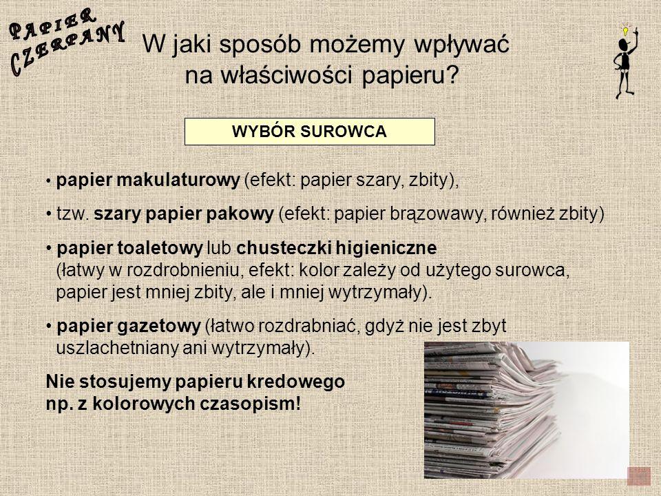 W jaki sposób możemy wpływać na właściwości papieru