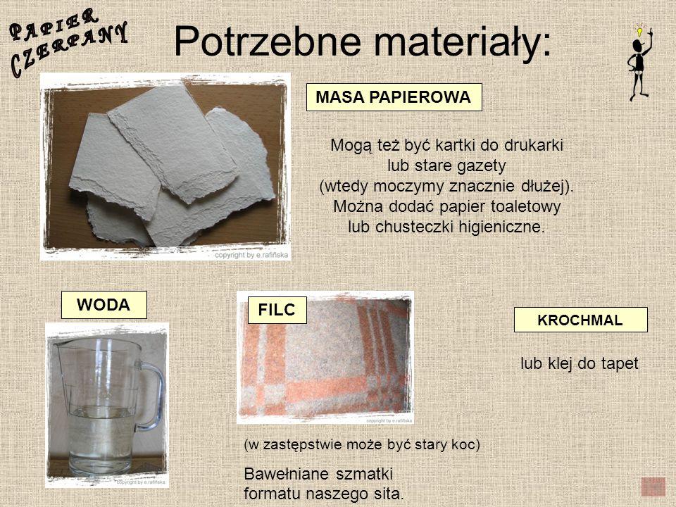 Potrzebne materiały: P A P I E R C Z E R P A N Y MASA PAPIEROWA