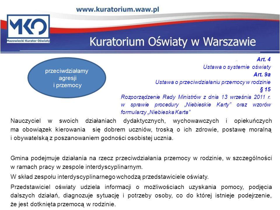 W skład zespołu interdyscyplinarnego wchodzą przedstawiciele oświaty.