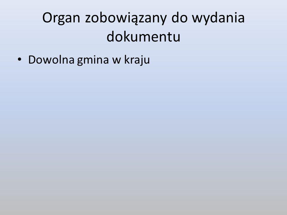 Organ zobowiązany do wydania dokumentu