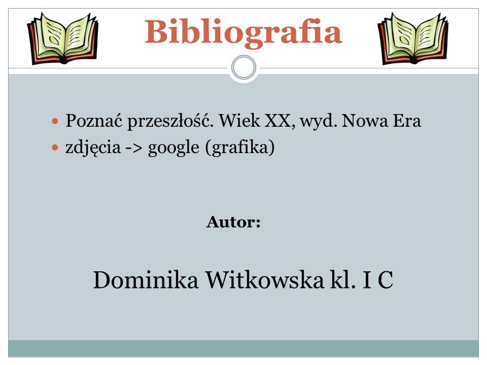 Bibliografia Dominika Witkowska kl. I C
