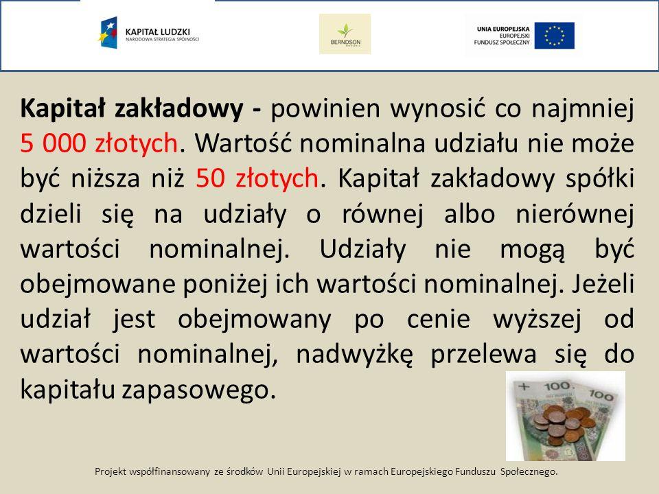Kapitał zakładowy - powinien wynosić co najmniej 5 000 złotych