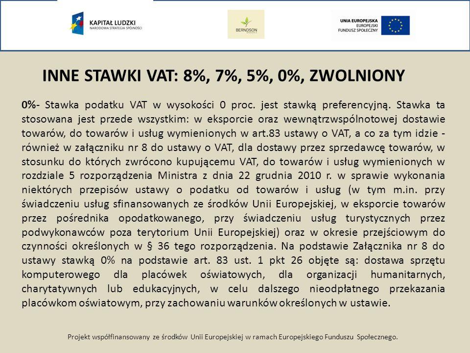 INNE STAWKI VAT: 8%, 7%, 5%, 0%, ZWOLNIONY