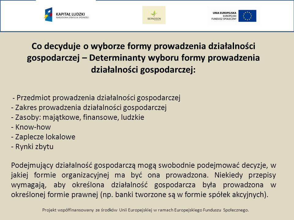 Co decyduje o wyborze formy prowadzenia działalności gospodarczej – Determinanty wyboru formy prowadzenia działalności gospodarczej: