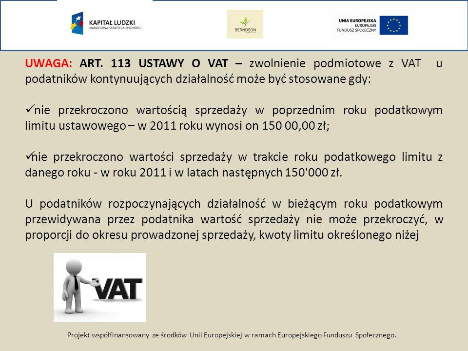 UWAGA: ART. 113 USTAWY O VAT – zwolnienie podmiotowe z VAT u podatników kontynuujących działalność może być stosowane gdy: