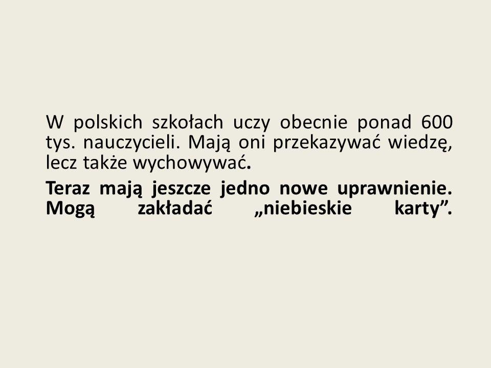 W polskich szkołach uczy obecnie ponad 600 tys. nauczycieli