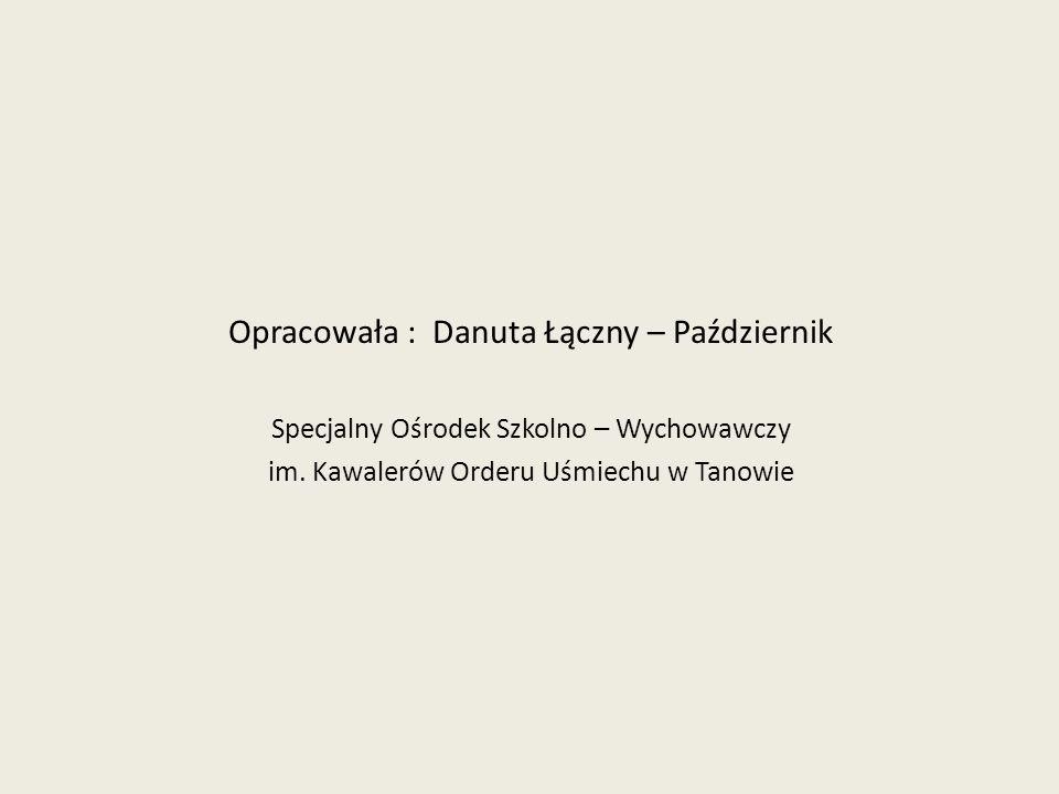 Opracowała : Danuta Łączny – Październik