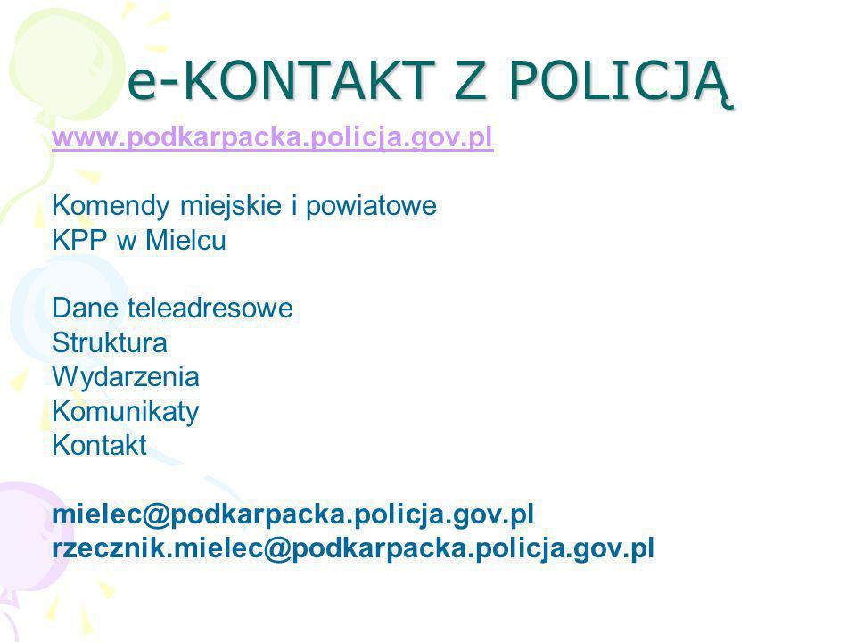 e-KONTAKT Z POLICJĄ www.podkarpacka.policja.gov.pl