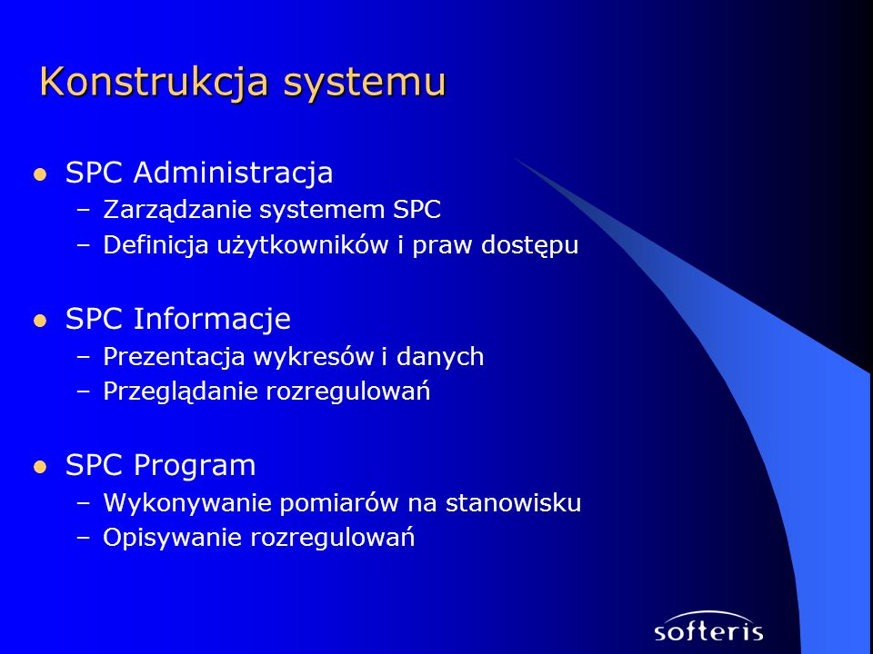 Konstrukcja systemu SPC Administracja SPC Informacje SPC Program