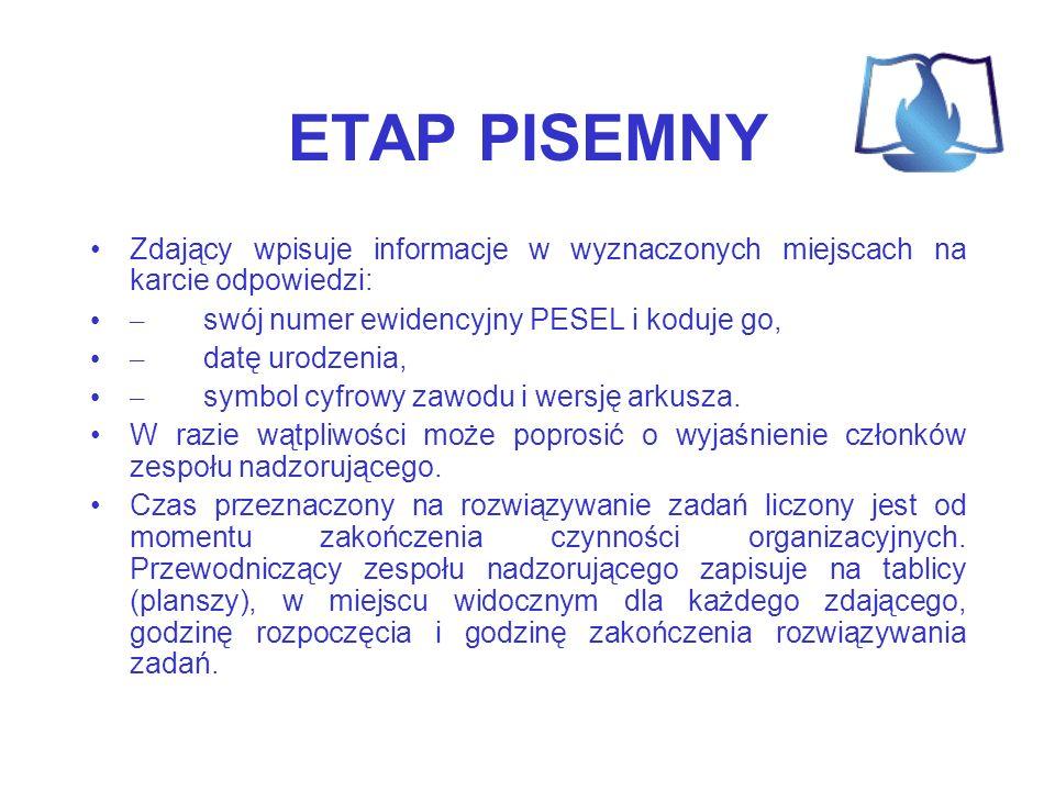 ETAP PISEMNYZdający wpisuje informacje w wyznaczonych miejscach na karcie odpowiedzi: – swój numer ewidencyjny PESEL i koduje go,