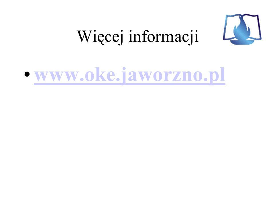 Więcej informacji www.oke.jaworzno.pl