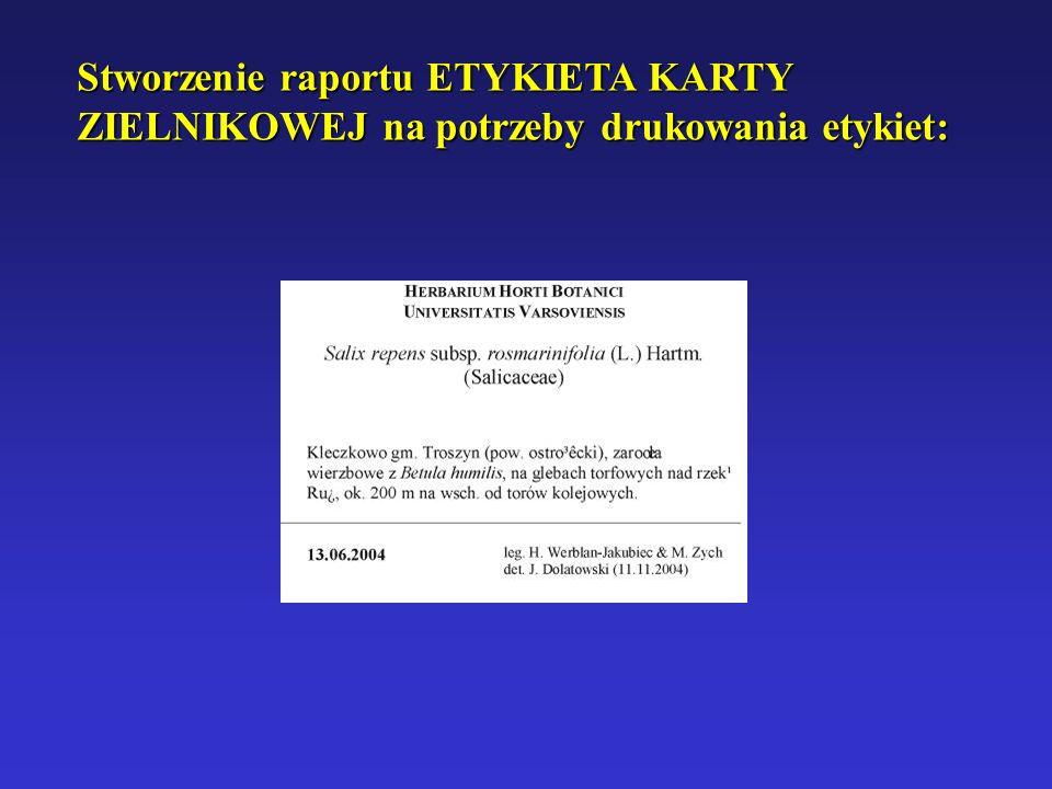 Stworzenie raportu ETYKIETA KARTY ZIELNIKOWEJ na potrzeby drukowania etykiet: