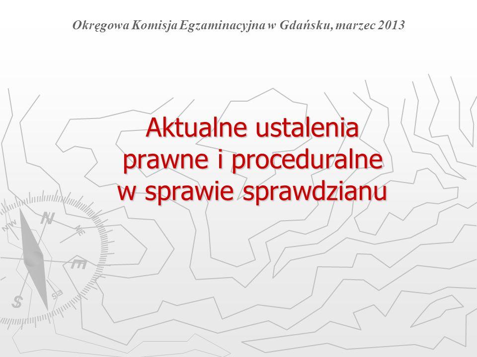 Aktualne ustalenia prawne i proceduralne w sprawie sprawdzianu