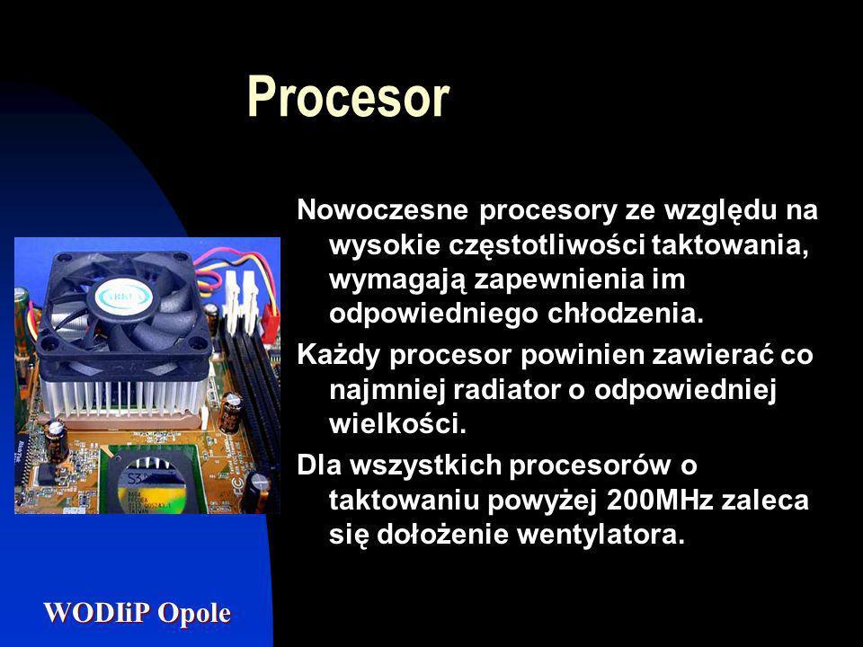 Procesor Nowoczesne procesory ze względu na wysokie częstotliwości taktowania, wymagają zapewnienia im odpowiedniego chłodzenia.