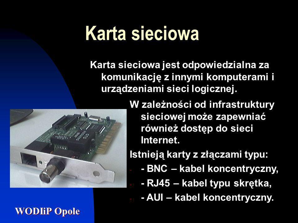 Karta sieciowa Karta sieciowa jest odpowiedzialna za komunikację z innymi komputerami i urządzeniami sieci logicznej.