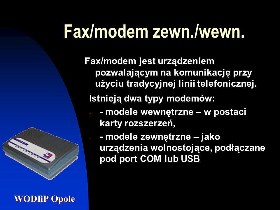 Fax/modem zewn./wewn. Fax/modem jest urządzeniem pozwalającym na komunikację przy użyciu tradycyjnej linii telefonicznej.