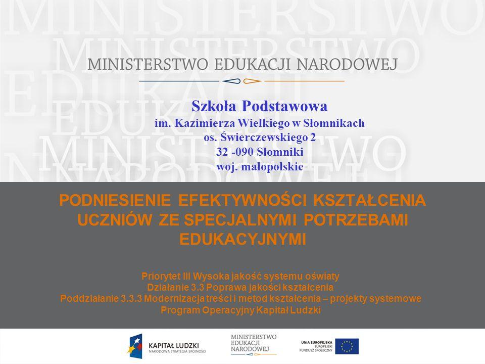 Szkoła Podstawowa im. Kazimierza Wielkiego w Słomnikach. os. Świerczewskiego 2. 32 -090 Słomniki.