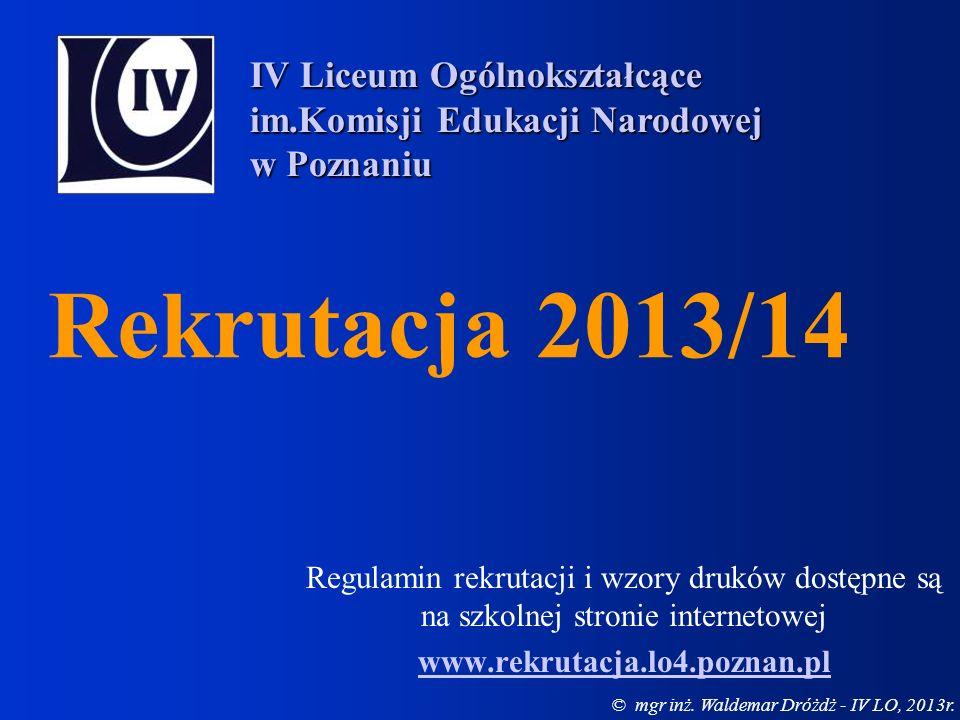 Rekrutacja 2013/14 IV Liceum Ogólnokształcące
