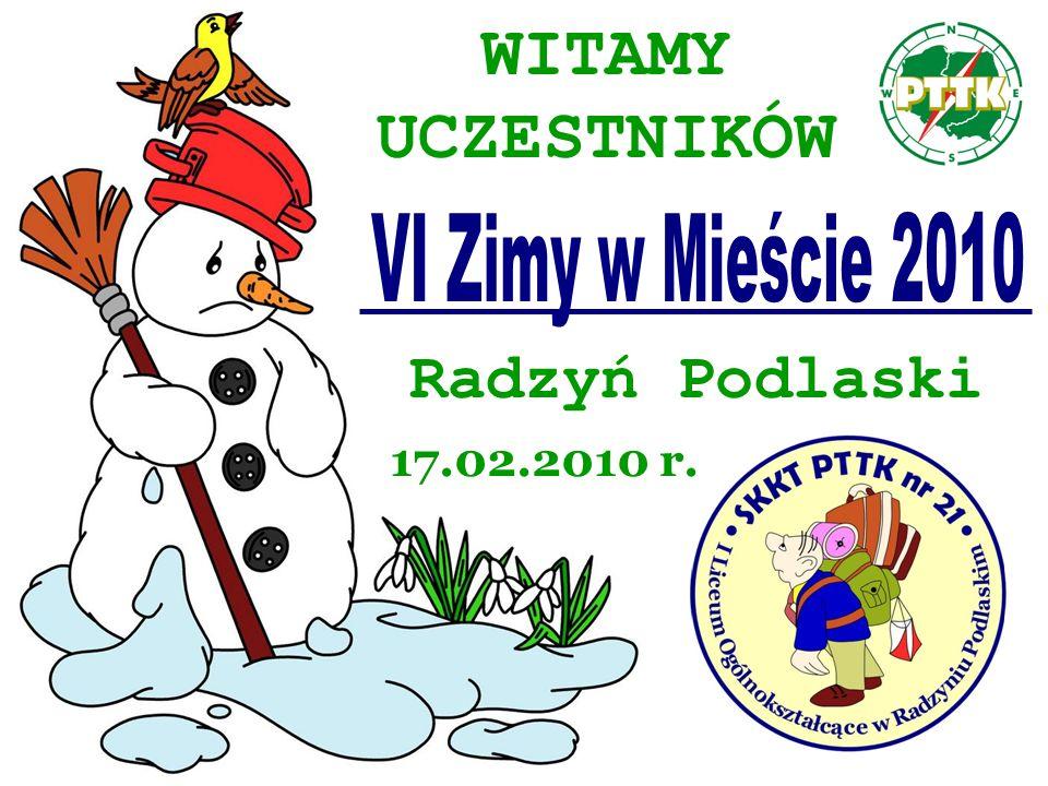 WITAMY UCZESTNIKÓW Radzyń Podlaski VI Zimy w Mieście 2010