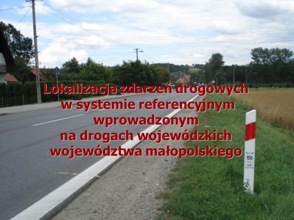 Lokalizacja zdarzeń drogowych w systemie referencyjnym wprowadzonym na drogach wojewódzkich województwa małopolskiego