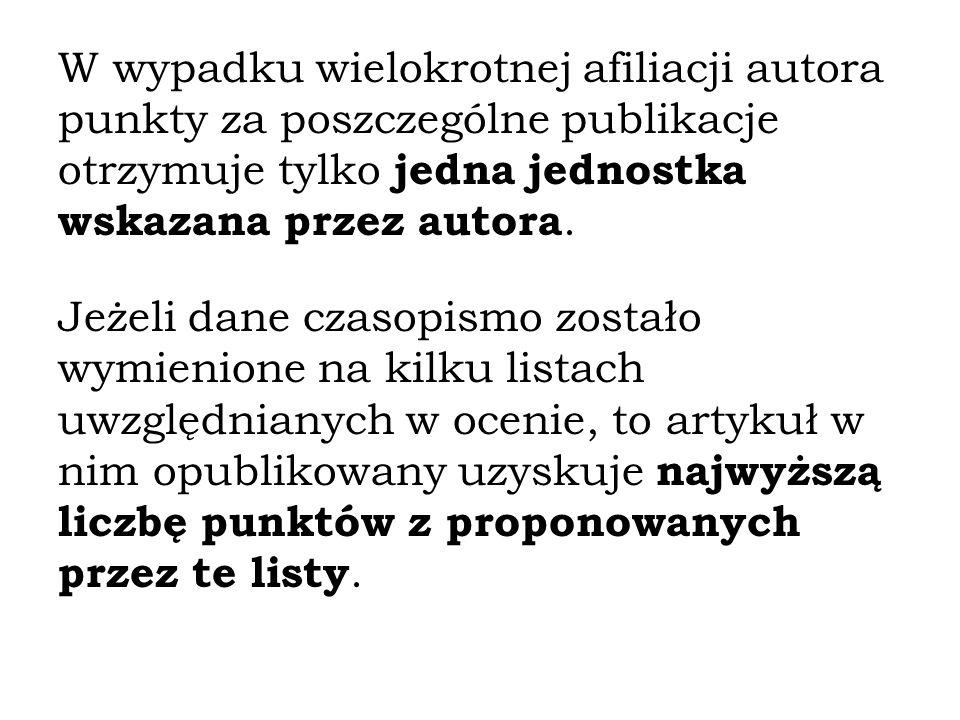 W wypadku wielokrotnej afiliacji autora punkty za poszczególne publikacje otrzymuje tylko jedna jednostka wskazana przez autora.