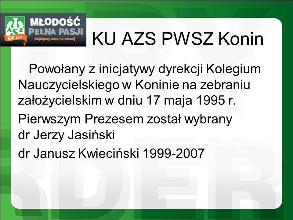 KU AZS PWSZ Konin Powołany z inicjatywy dyrekcji Kolegium Nauczycielskiego w Koninie na zebraniu założycielskim w dniu 17 maja 1995 r.