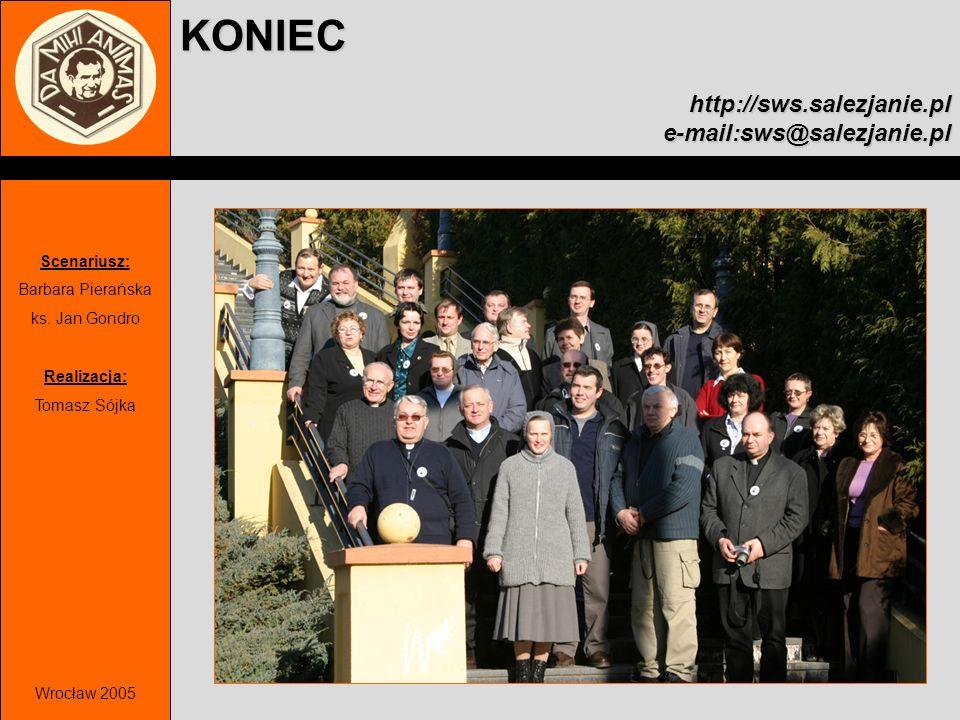 KONIEC http://sws.salezjanie.pl e-mail:sws@salezjanie.pl Scenariusz: