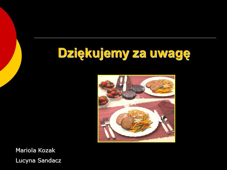 Dziękujemy za uwagę Mariola Kozak Lucyna Sandacz