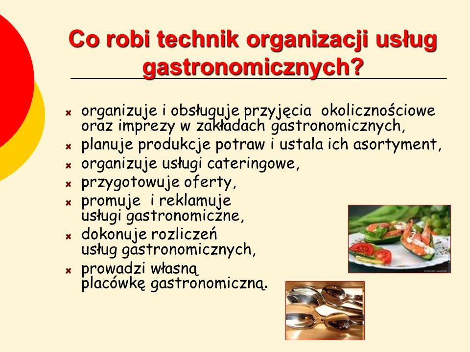 Co robi technik organizacji usług gastronomicznych