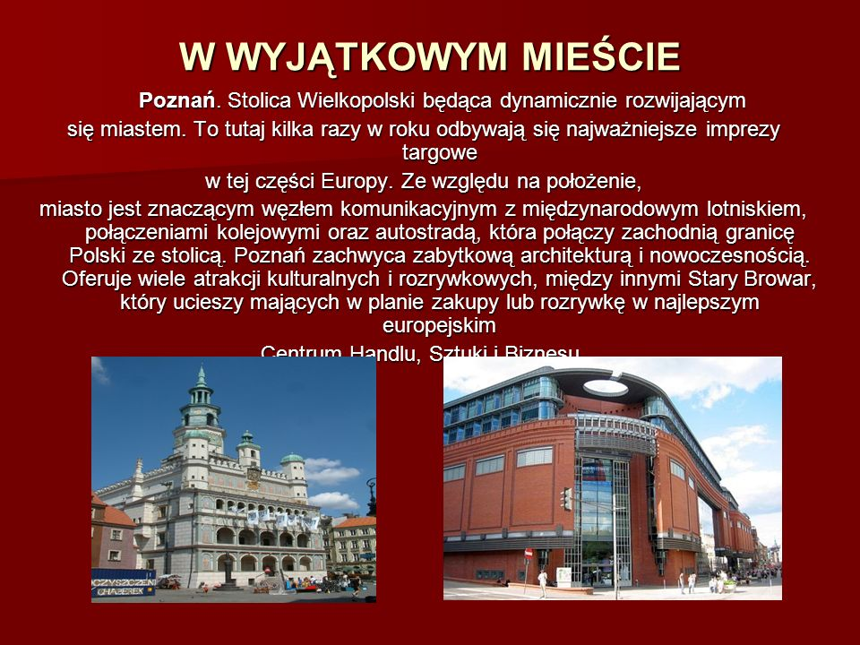 W WYJĄTKOWYM MIEŚCIEPoznań. Stolica Wielkopolski będąca dynamicznie rozwijającym.